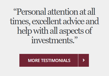 Quote. Personal attention at all times, excellent advice and help with all aspects of investments